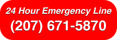 24 Hour Emergency Line: 207-671-5870